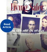 Living Safer Volume 9 Edition 3: The New War on Drugs